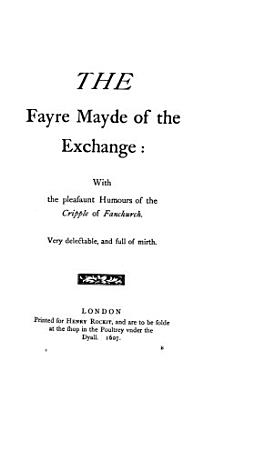 The faire maid of the Exchange  A woman killed with kindnesse  The four prentises of London  The fair maid of the west PDF