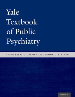Yale Textbook of Public Psychiatry