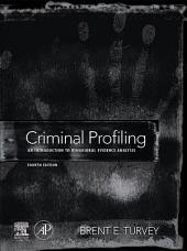 Criminal Profiling: An Introduction to Behavioral Evidence Analysis, Edition 4