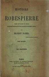 Histoire de Robespierre d'après des papiers de famille: Les Girondins. 1866