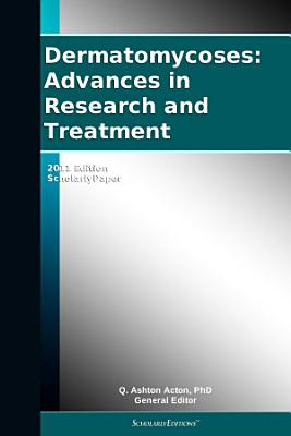 Dermatomycoses  Advances in Research and Treatment  2011 Edition PDF