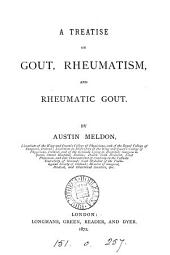 A treatise on gout, rheumatism and rheumatic gout
