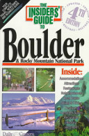 The Insiders' Guide to Boulder and the Rocky Mountain National Park