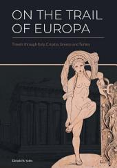On the Trail of Europa: Travels through Italy, Croatia, Greece and Turkey