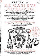 Tractatus de casibus reservatis auctore Luca Florono de Solarolo i.u.d. ...