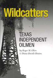 Wildcatters: Texas Independent Oilmen