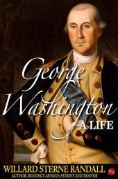 George Washington, A Life