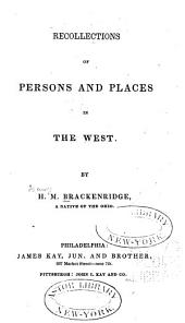 Recollections of Persons and Places in the West