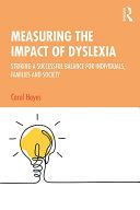 Measuring the Impact of Dyslexia