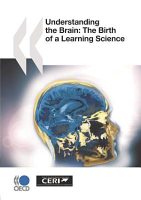 Understanding the Brain  The Birth of a Learning Science
