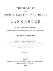 The History of the County Palatine and Duchy of Lancaster: The Biographical Department, Volume 1