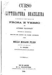 Curso de litteratura brazileira: ou, Escolha de varios trechos em prosa e verso de autores nacionaes antigos e modernos seguido de cantos do padre Anchieta