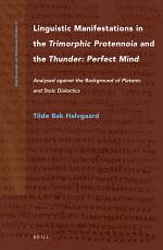 Linguistic Manifestations in the Trimorphic Protennoia and the Thunder: Perfect Mind