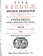 Vita S. Beggae, dvcissae Brabantiae [...]. Adjuncta est Historia begginasiorvm Belgii