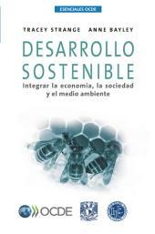 Esenciales OCDE Desarrollo sostenible Integrar la economía, la sociedad y el medio ambiente: Integrar la economía, la sociedad y el medio ambiente