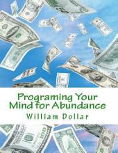 Programing Your Mind for Abundance