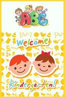 Abc Welcome Kindergarten Book PDF