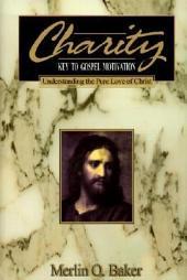 Charity Key to Gospel Motivation
