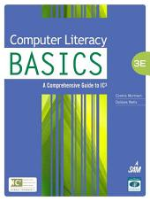Computer Literacy BASICS: A Comprehensive Guide to IC3: Edition 3