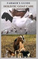 Farmer's Guide Holistic Goat Care for Beginners