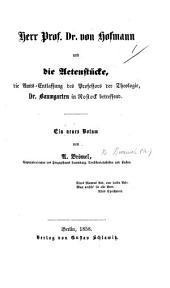 Herr Prof. Dr. von Hofmann und die Actenstücke, die Amts-Entlassung des Professors der Theologie, Dr. Baumgarten in Rostock betreffend. Ein neues Votum