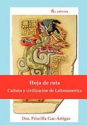 Hoja de Ruta, Cultura Y Civilización de Latinoaméric