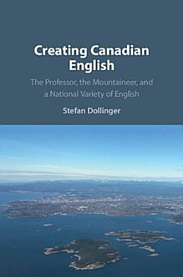 Creating Canadian English
