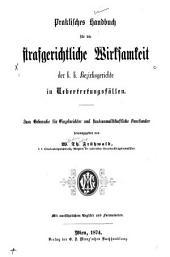 Praktisches Handbuch für die strafgerichtliche Wirksamkeit der k. k. Bezirksgerichte in Uebertretungsfällen
