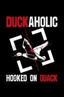 Duckaholic Hooked on Quack