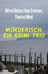 Mörderisch: Ein Krimi Trio: Cassiopeiapress Thriller