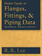 Pocket Guide to Flanges, Fittings, and Piping Data: Edition 3
