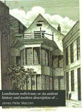 Londinium redivivum; or An antient history and modern description of London: Volume 2