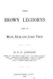The Brown Leghorns: How to Mate, Rear, and Judge Them