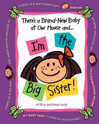 There S A Brand New Baby At Our House And I M The Big Sister  Book PDF