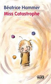 Miss Catastrophe: Un livre pour enfants rempli d'humour et d'optimisme