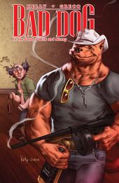 Bad Dog Vol 1: In The Land Of Milk And Money