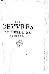 Les oeuures de Pierre de Ronsard gentilhomme vandosmois prince des poetes françois, reueues et augmentees