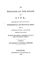The Religion of the Heart and Life, Compiled from the Works of the Best Writers on Experimental and Practical Piety: With an Introductory Chapter Prefixed to Each Volume, Volume 2