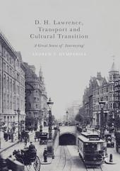 D. H. Lawrence, Transport and Cultural Transition: 'A Great Sense of Journeying'