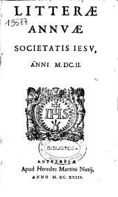 Litterae annuae Societatis Iesu anni MDCII.