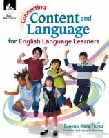 Connecting Content and Language for English Language Learners PDF