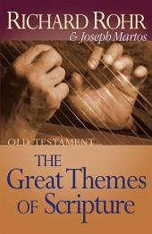 Great Themes of Scripture: Old Testament