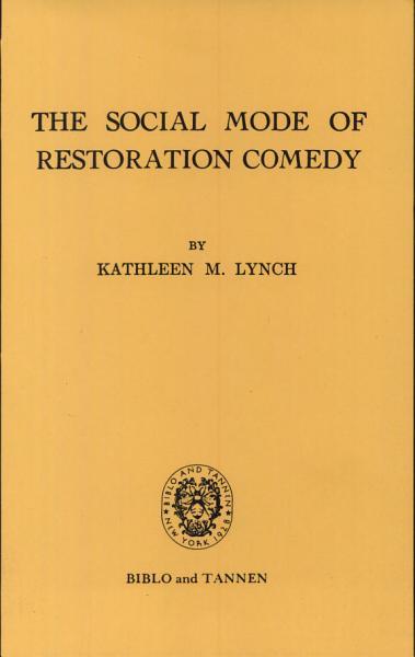 The Social Mode of Restoration Comedy
