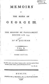 Memoirs of the reign of George III. to the session of Parliament ending A.D. 1793: Volume 2