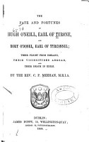 The Fate and Fortunes of Hugh O Neill  Earl of Tyrone  and Rory O Donel  Earl of Tyrconnel PDF