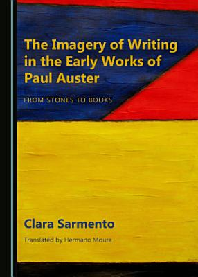 The Imagery of Writing in the Early Works of Paul Auster
