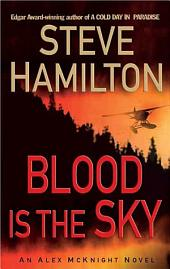Blood is the Sky: An Alex McKnight Mystery