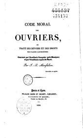 Code moral des ouvriers; or, Traité des devoirs et des droits des classes laborieuses ...