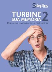 Turbine sua memória 2: Pesquisas revelam como melhorá-la.