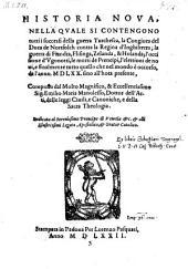 Historia nova, nella quale si contengono tutti i successi della guerra Turchesca la congiura del duca de Nortfolch contra la regina d'Inghilterra. la guerra di Fiandra (etc.)